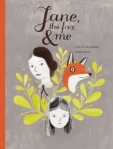Fanny Britt & Isabelle Arsenault//Jane, the Fox & Me