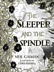 Neil Gaiman//The Sleeper & the Spindle